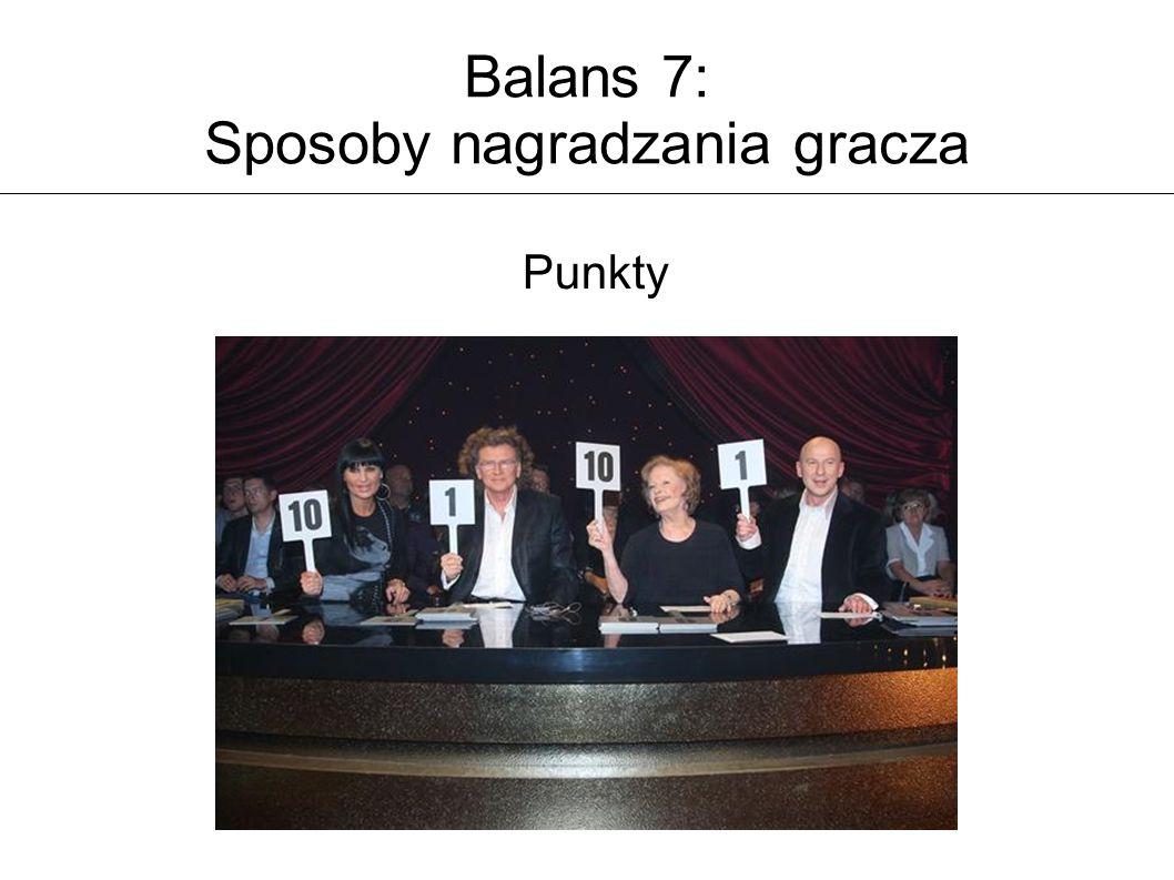 Balans 7: Sposoby nagradzania gracza Punkty