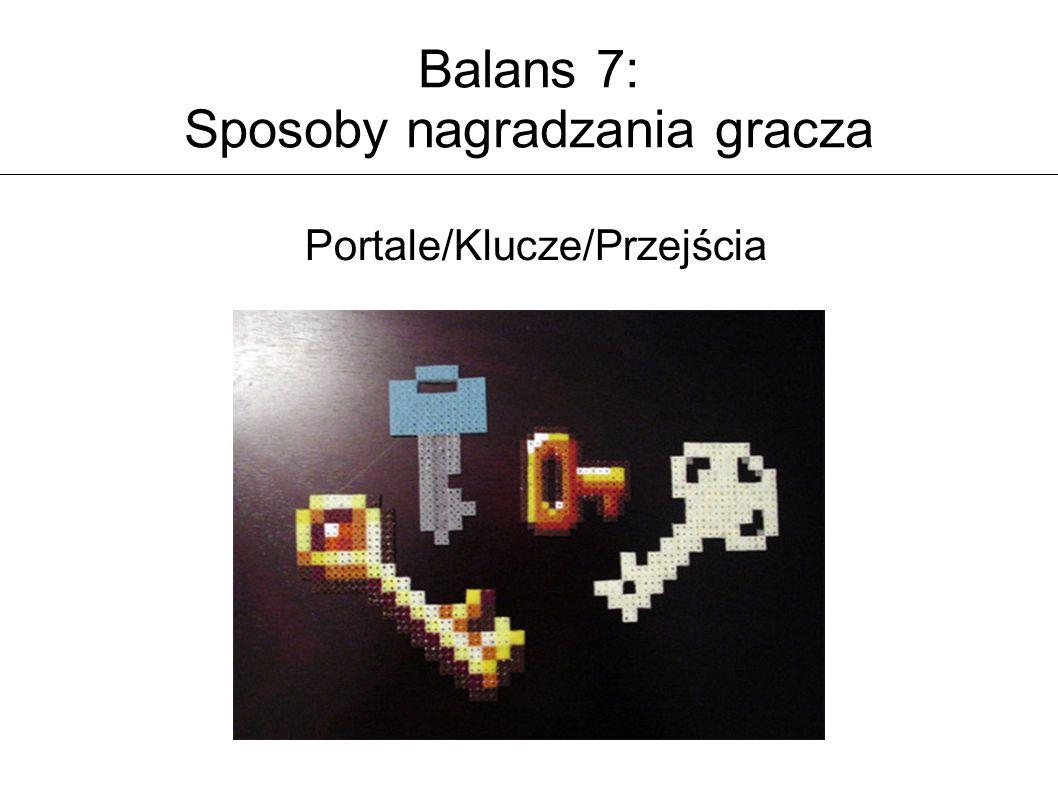 Balans 7: Sposoby nagradzania gracza Portale/Klucze/Przejścia
