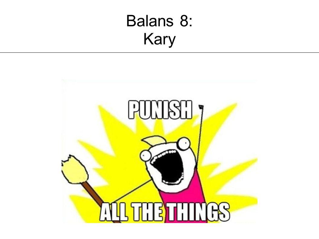 Balans 8: Kary