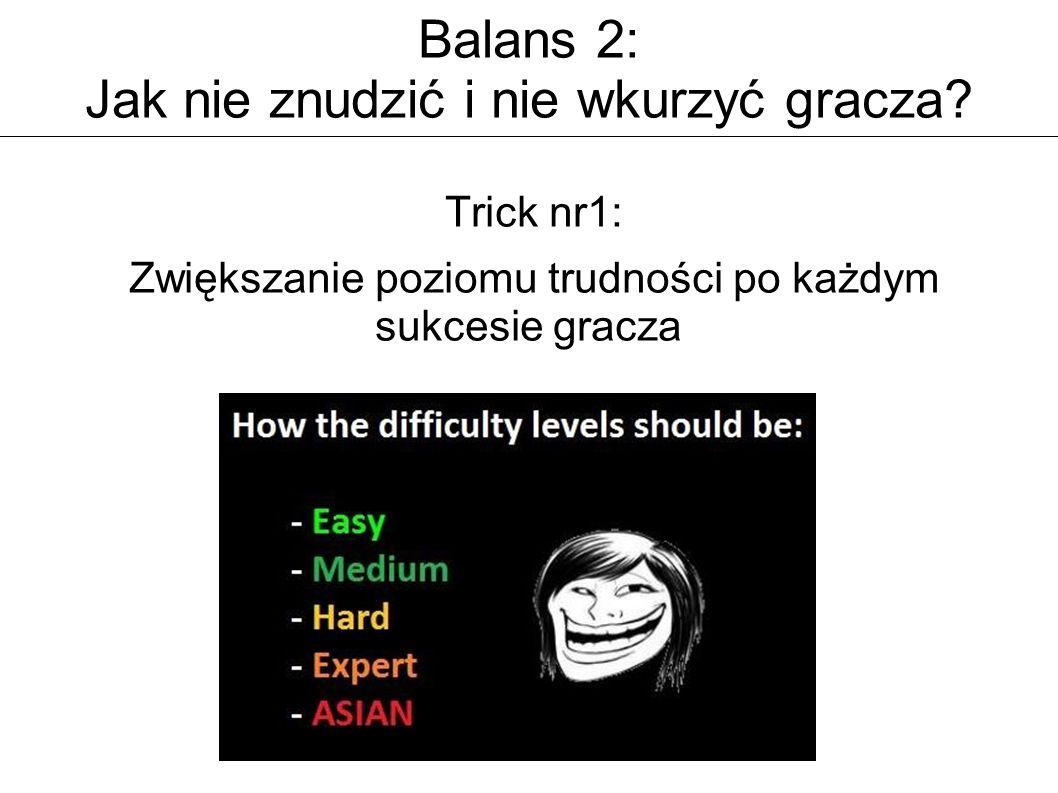 Trick nr1: Zwiększanie poziomu trudności po każdym sukcesie gracza