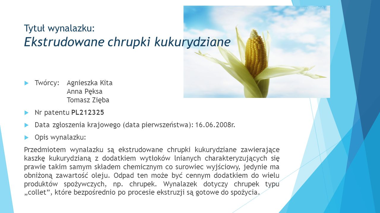  Twórcy:Agnieszka Kita Anna Pęksa Tomasz Zięba  Nr patentu PL212325  Datazgłoszenia krajowego (data pierwszeństwa):16.06.2008r.  Opis wynalazku: P
