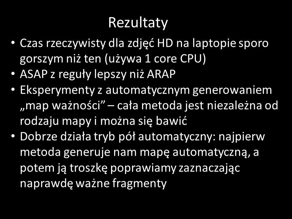 """Rezultaty Czas rzeczywisty dla zdjęć HD na laptopie sporo gorszym niż ten (używa 1 core CPU) ASAP z reguły lepszy niż ARAP Eksperymenty z automatycznym generowaniem """"map ważności – cała metoda jest niezależna od rodzaju mapy i można się bawić Dobrze działa tryb pół automatyczny: najpierw metoda generuje nam mapę automatyczną, a potem ją troszkę poprawiamy zaznaczając naprawdę ważne fragmenty"""