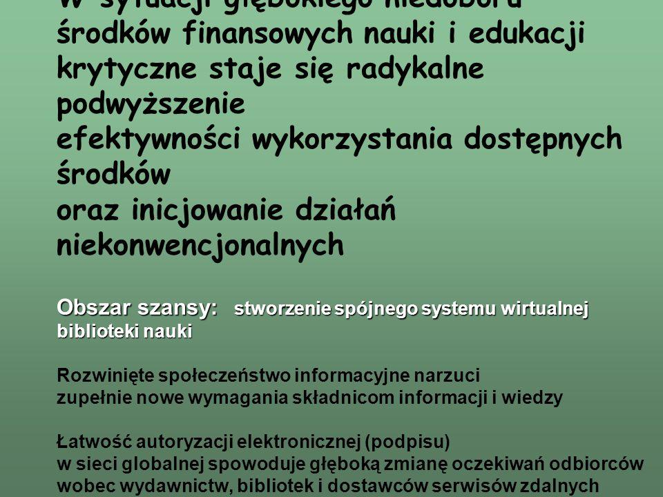 –archiwum polskich preprintów i rozpraw naukowych, w standardzie umożliwiającym jego integrację z wiodącymi światowymi archiwami podobnego typu, m.in.: archiwum raportów fizycznych w LANL biblioteka cyfrowa systemu uniwersytetów kalifornijskich Research IndexResearch Index Instytutu Badawczego NEC w Princeton międzynarodowy system archiwów rozpraw doktorskich archiwa EMIS, ERCIM - baza DELOS (w Europie) –jednolite archiwum pełnotekstowych czasopism elektronicznych z abstraktami (w miarę zasadności rozproszone), ze wspólnym systemem indeksowania