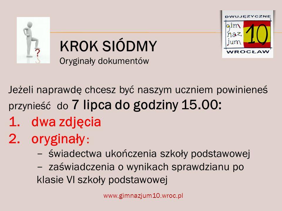 Ogłoszenie list przyjętych 3 lipca 2014 roku KROK SZÓSTY Listy przyjętych www.gimnazjum10.wroc.pl