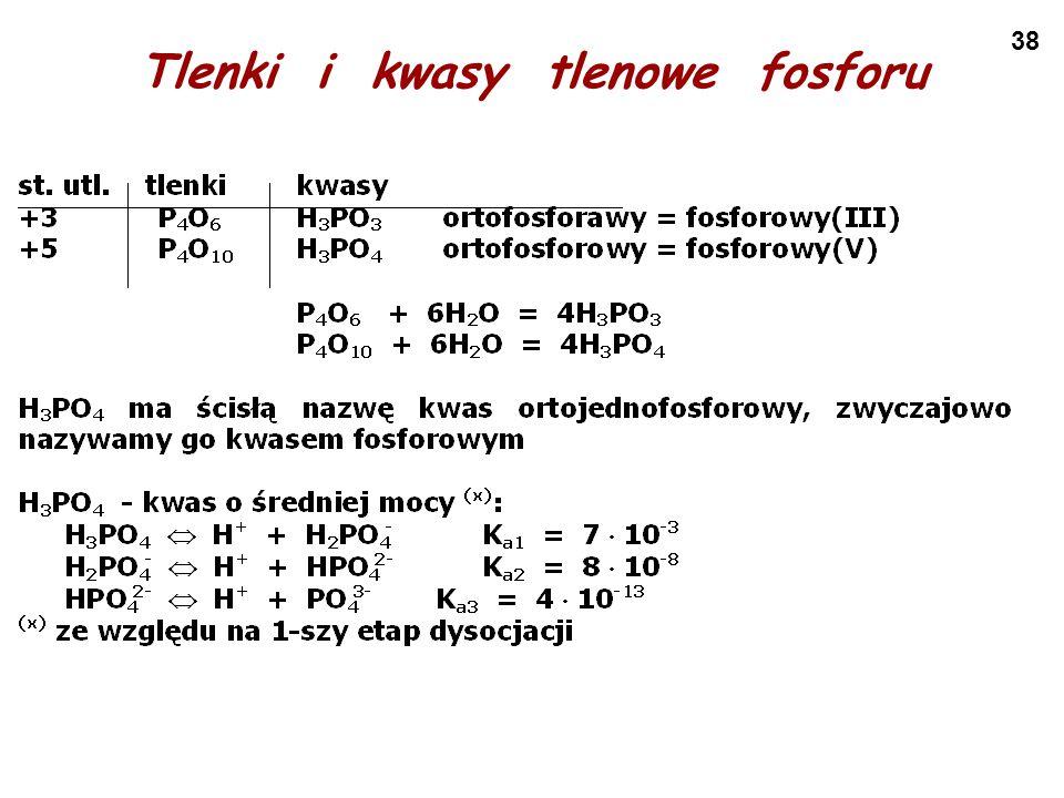 38 Tlenki i kwasy tlenowe fosforu
