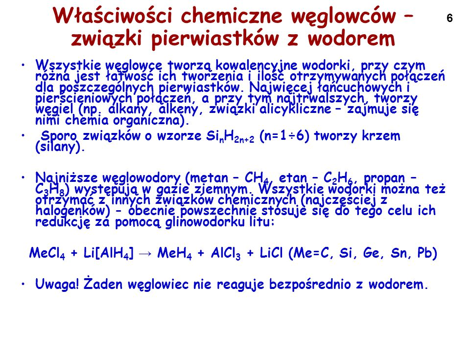 6 Właściwości chemiczne węglowców – związki pierwiastków z wodorem Wszystkie węglowce tworzą kowalencyjne wodorki, przy czym różna jest łatwość ich tw