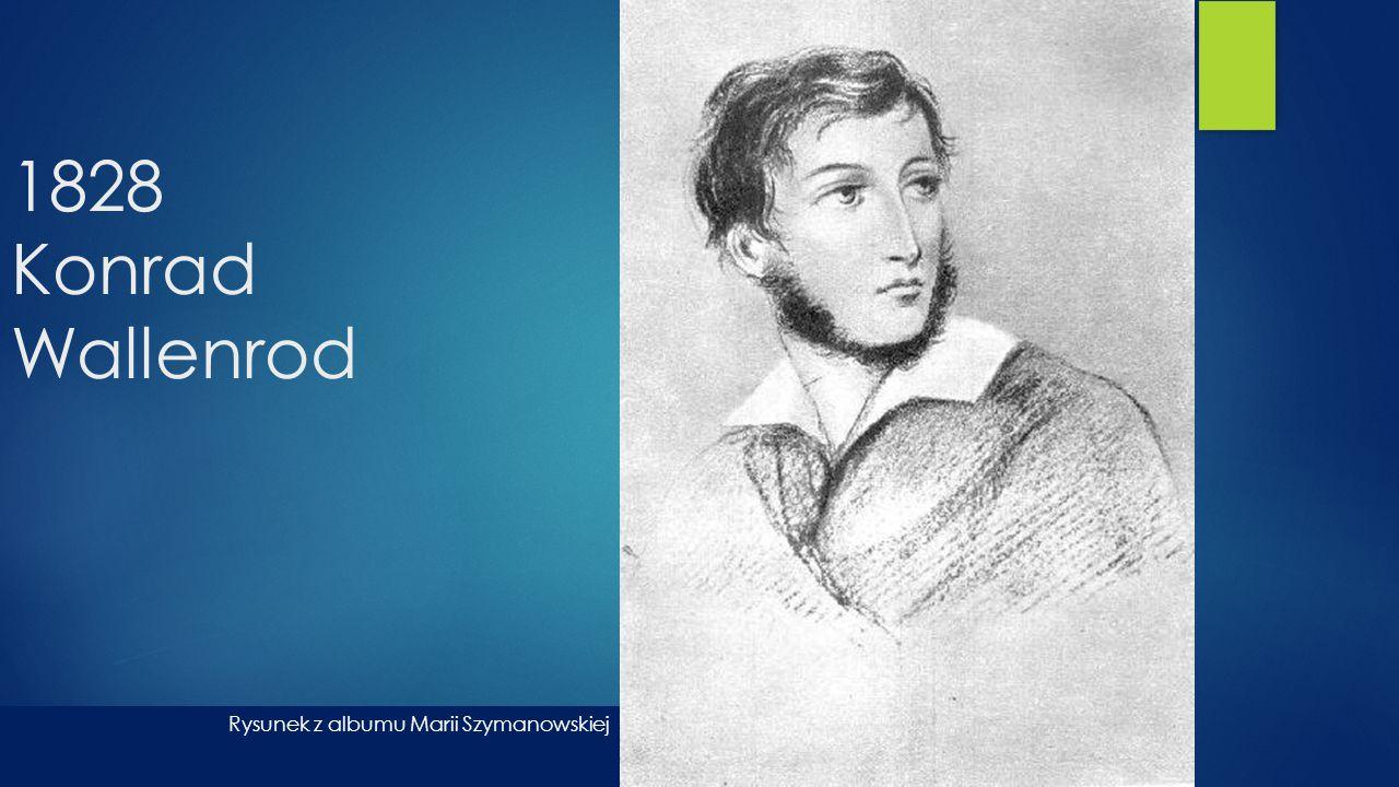 1828 Konrad Wallenrod Rysunek z albumu Marii Szymanowskiej