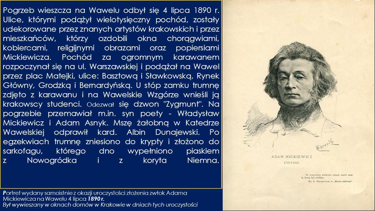 Pogrzeb wieszcza na Wawelu odbył się 4 lipca 1890 r. Ulice, którymi podążył wielotysięczny pochód, zostały udekorowane przez znanych artystów krakowsk
