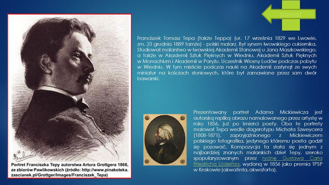 Franciszek Tomasz Tepa (także Teppa) (ur. 17 września 1829 we Lwowie, zm. 23 grudnia 1889 tamże) - polski malarz. Był synem lwowskiego cukiernika. Stu