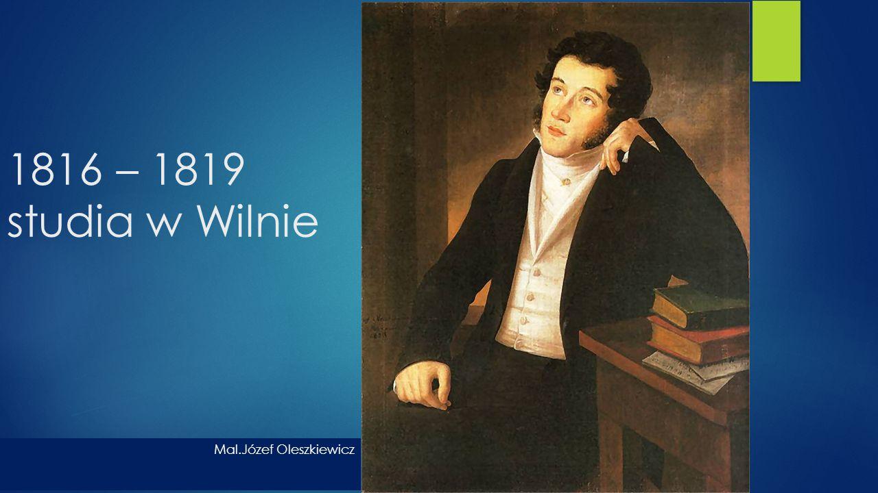 1819 – 1823 praca w szkole w Kownie Portret J.Oleszkiewicza