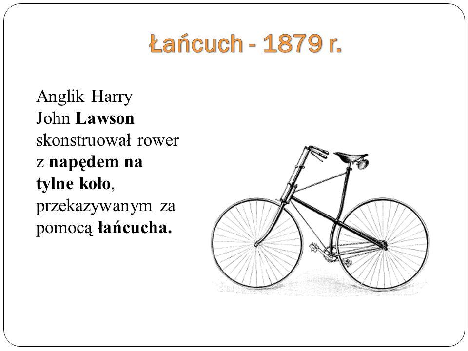 Anglik Harry John Lawson skonstruował rower z napędem na tylne koło, przekazywanym za pomocą łańcucha.