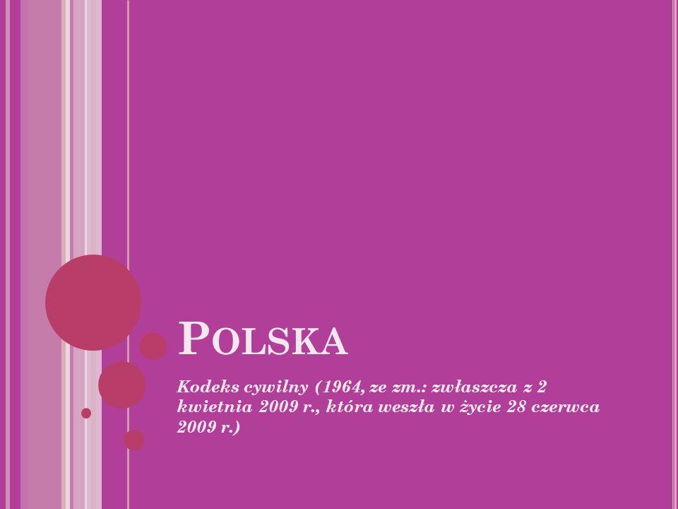 P OLSKA Kodeks cywilny (1964, ze zm.: zwłaszcza z 2 kwietnia 2009 r., która weszła w życie 28 czerwca 2009 r.)