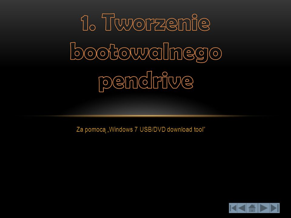 "Za pomocą ""Windows 7 USB/DVD download tool"""
