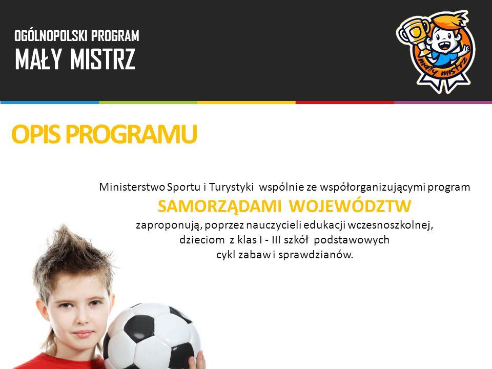 Ministerstwo Sportu i Turystyki wspólnie ze współorganizującymi program SAMORZĄDAMI WOJEWÓDZTW zaproponują, poprzez nauczycieli edukacji wczesnoszkoln