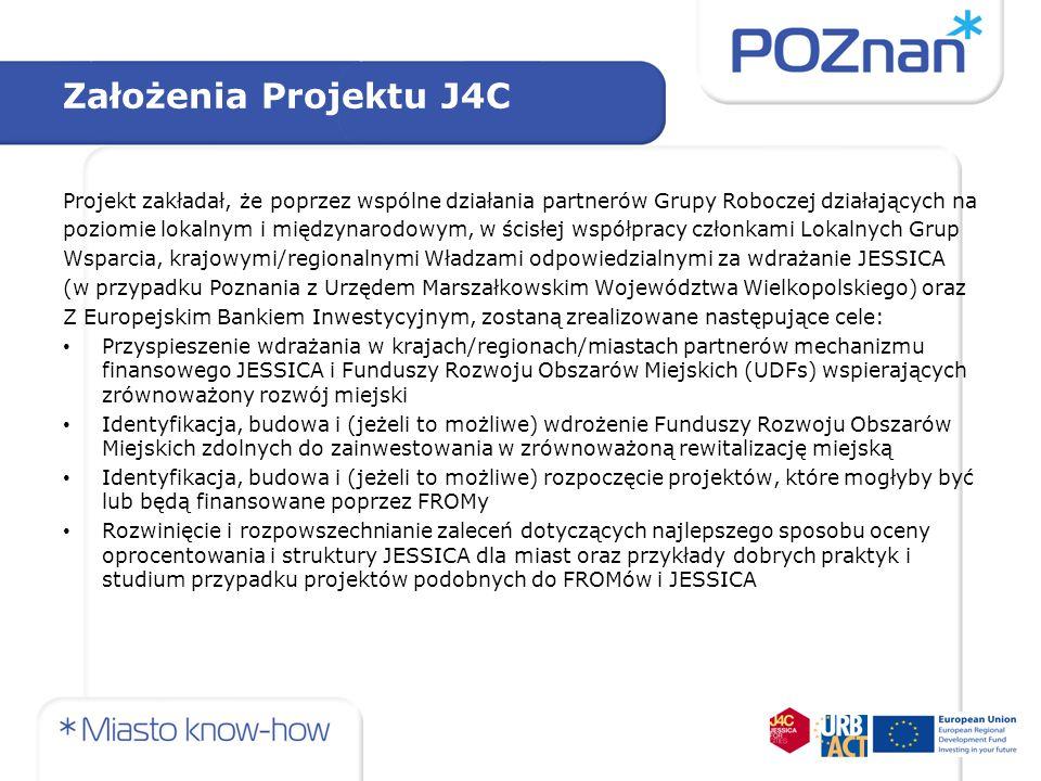 Założenia Projektu J4C Projekt zakładał, że poprzez wspólne działania partnerów Grupy Roboczej działających na poziomie lokalnym i międzynarodowym, w
