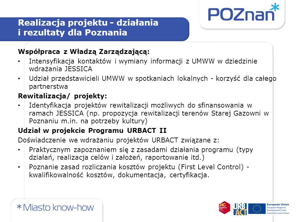 Realizacja projektu - działania i rezultaty dla Poznania Współpraca z Władzą Zarządzającą: Intensyfikacja kontaktów i wymiany informacji z UMWW w dzie