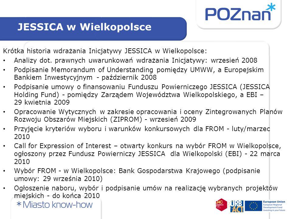 JESSICA w Wielkopolsce Krótka historia wdrażania Inicjatywy JESSICA w Wielkopolsce: Analizy dot. prawnych uwarunkowań wdrażania Inicjatywy: wrzesień 2