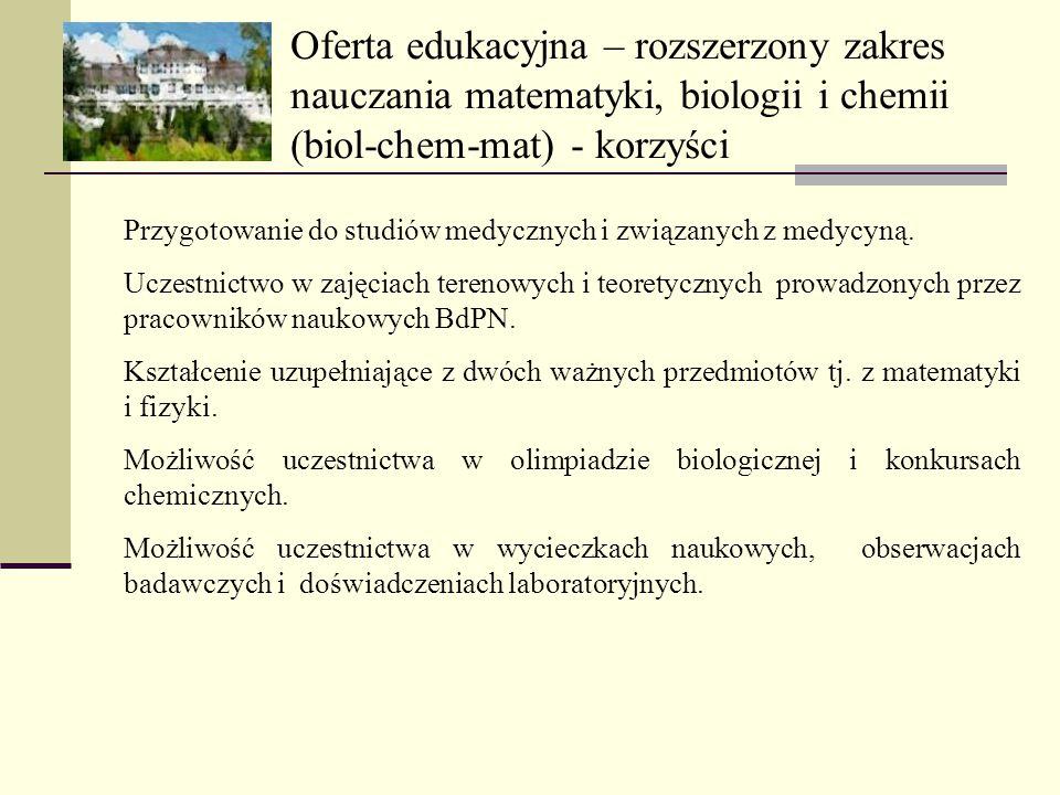 Oferta edukacyjna – rozszerzony zakres nauczania matematyki, biologii i chemii (biol-chem-mat) - korzyści Przygotowanie do studiów medycznych i związa