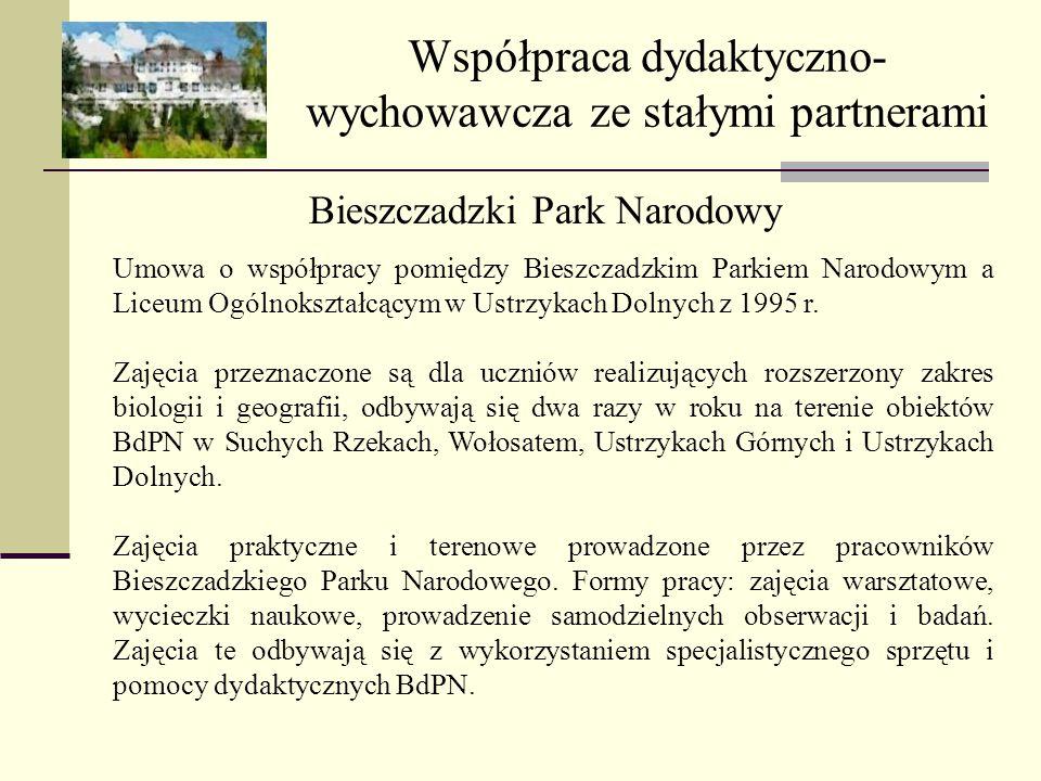 Współpraca dydaktyczno- wychowawcza ze stałymi partnerami Bieszczadzki Park Narodowy Umowa o współpracy pomiędzy Bieszczadzkim Parkiem Narodowym a Lic