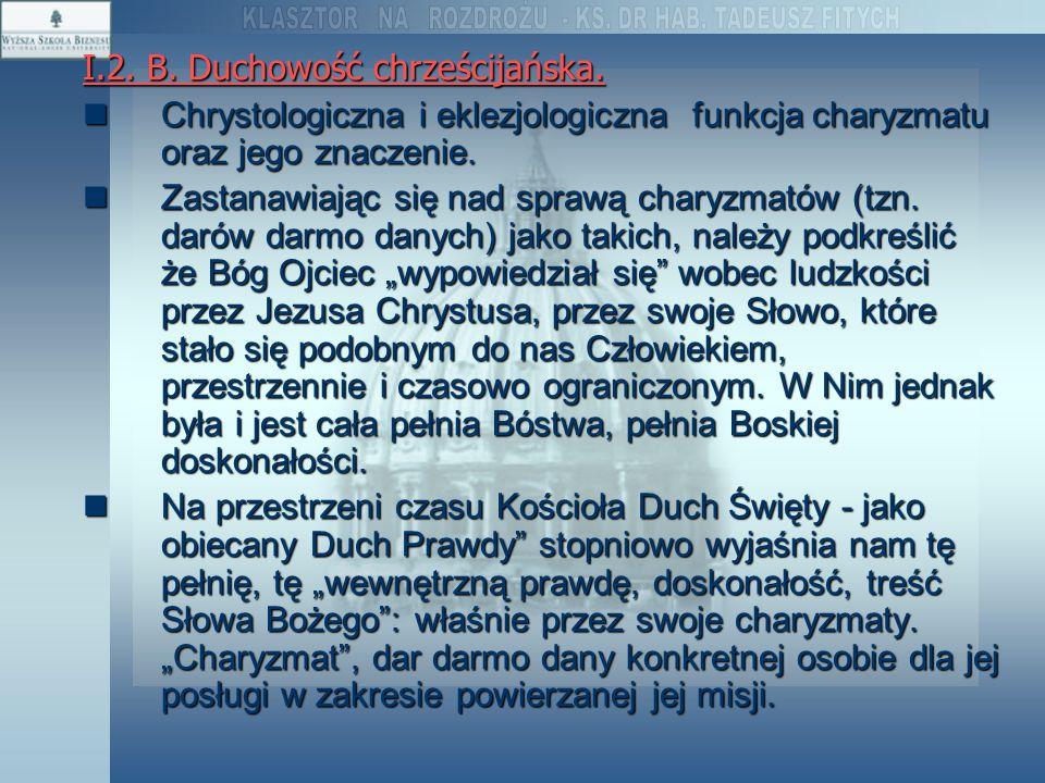 I.2. B. Duchowość chrześcijańska. Chrystologiczna i eklezjologiczna funkcja charyzmatu oraz jego znaczenie. Chrystologiczna i eklezjologiczna funkcja