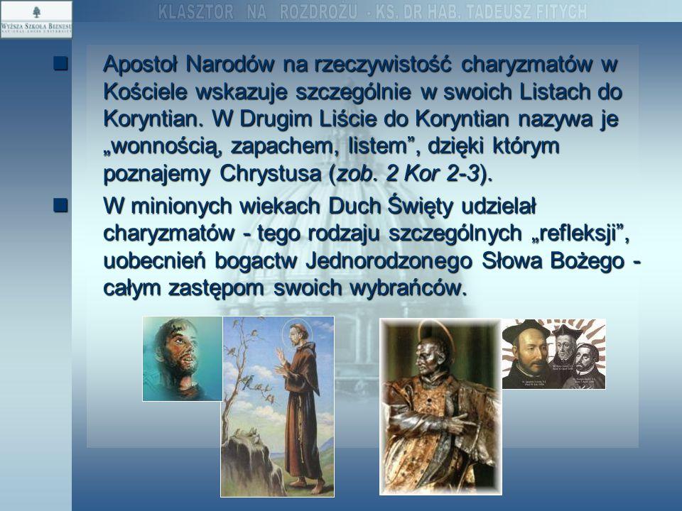 """Apostoł Narodów na rzeczywistość charyzmatów w Kościele wskazuje szczególnie w swoich Listach do Koryntian. W Drugim Liście do Koryntian nazywa je """"wo"""