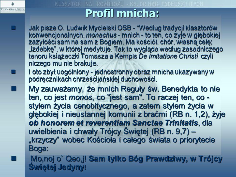 """Profil mnicha: Jak pisze O. Ludwik Mycielski OSB - """"Według tradycji klasztorów konwencjonalnych, monachus - mnich - to ten, co żyje w głębokiej zażyło"""