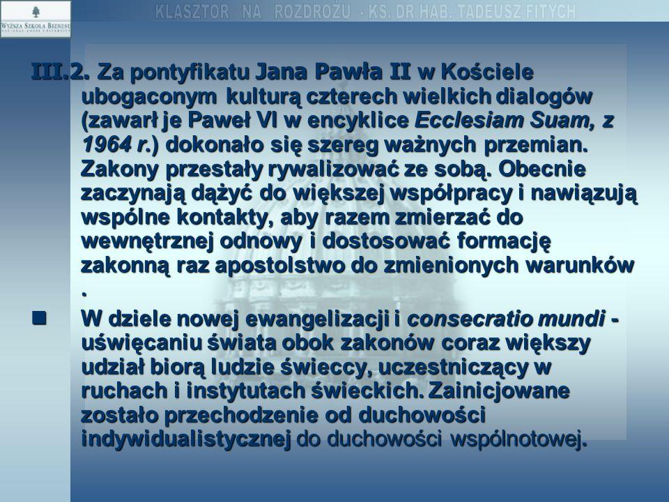 III.2. Za pontyfikatu Jana Pawła II w Kościele ubogaconym kulturą czterech wielkich dialogów (zawarł je Paweł VI w encyklice Ecclesiam Suam, z 1964 r.