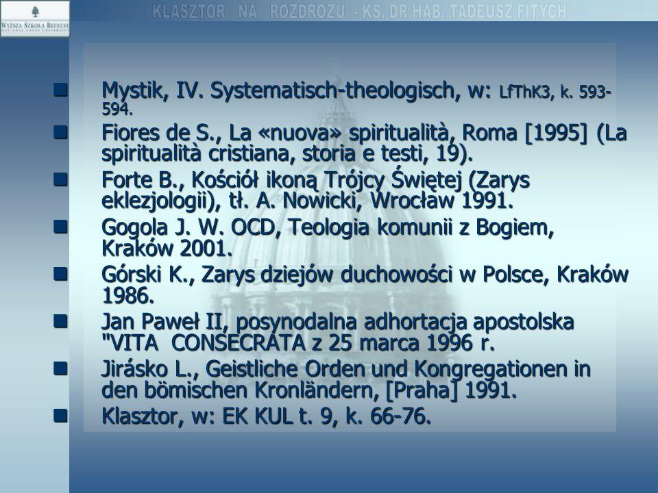 Mystik, IV. Systematisch-theologisch, w: LfThK3, k. 593- 594. Mystik, IV. Systematisch-theologisch, w: LfThK3, k. 593- 594. Fiores de S., La «nuova» s