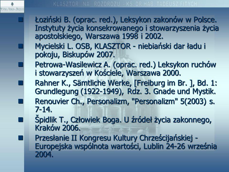 Łoziński B. (oprac. red.), Leksykon zakonów w Polsce. Instytuty życia konsekrowanego i stowarzyszenia życia apostolskiego, Warszawa 1998 i 2002. Łoziń