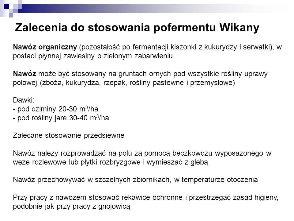 Zalecenia do stosowania pofermentu Wikany Nawóz organiczny (pozostałość po fermentacji kiszonki z kukurydzy i serwatki), w postaci płynnej zawiesiny o