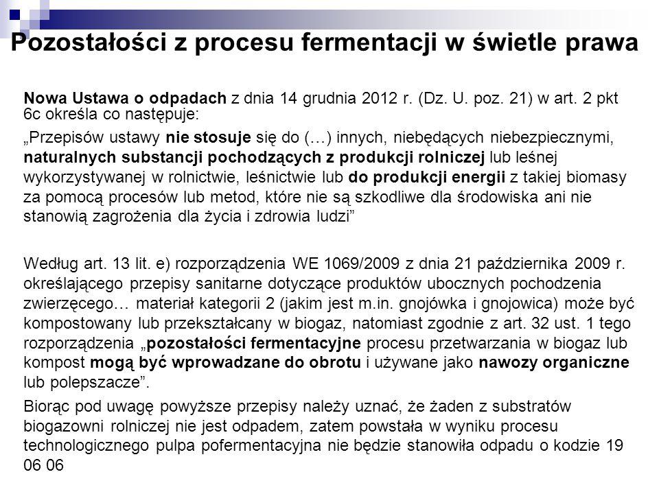 Pozostałości z procesu fermentacji w świetle prawa Nowa Ustawa o odpadach z dnia 14 grudnia 2012 r. (Dz. U. poz. 21) w art. 2 pkt 6c określa co następ