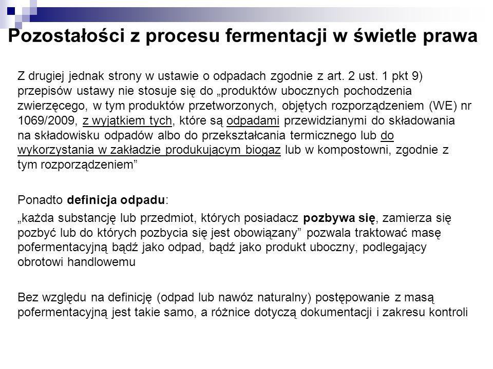 Pozostałości z procesu fermentacji w świetle prawa Z drugiej jednak strony w ustawie o odpadach zgodnie z art. 2 ust. 1 pkt 9) przepisów ustawy nie st