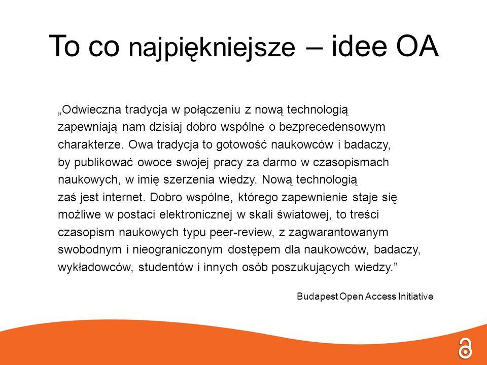 """To co najpiękniejsze – idee OA """"Odwieczna tradycja w połączeniu z nową technologią zapewniają nam dzisiaj dobro wspólne o bezprecedensowym charakterze."""
