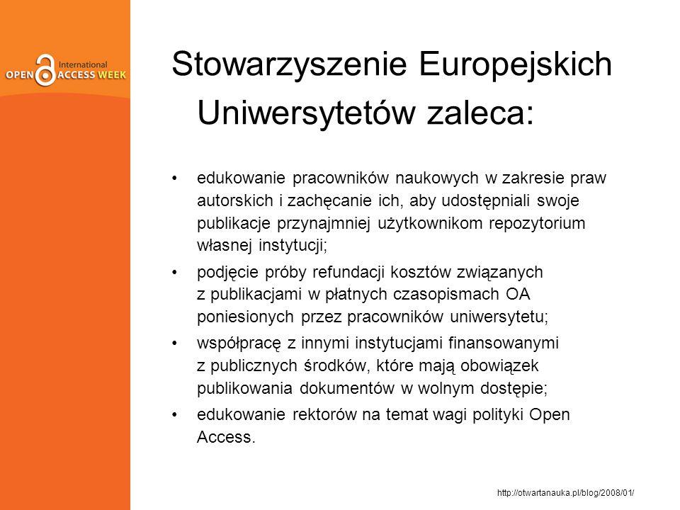 Stowarzyszenie Europejskich Uniwersytetów zaleca: edukowanie pracowników naukowych w zakresie praw autorskich i zachęcanie ich, aby udostępniali swoje