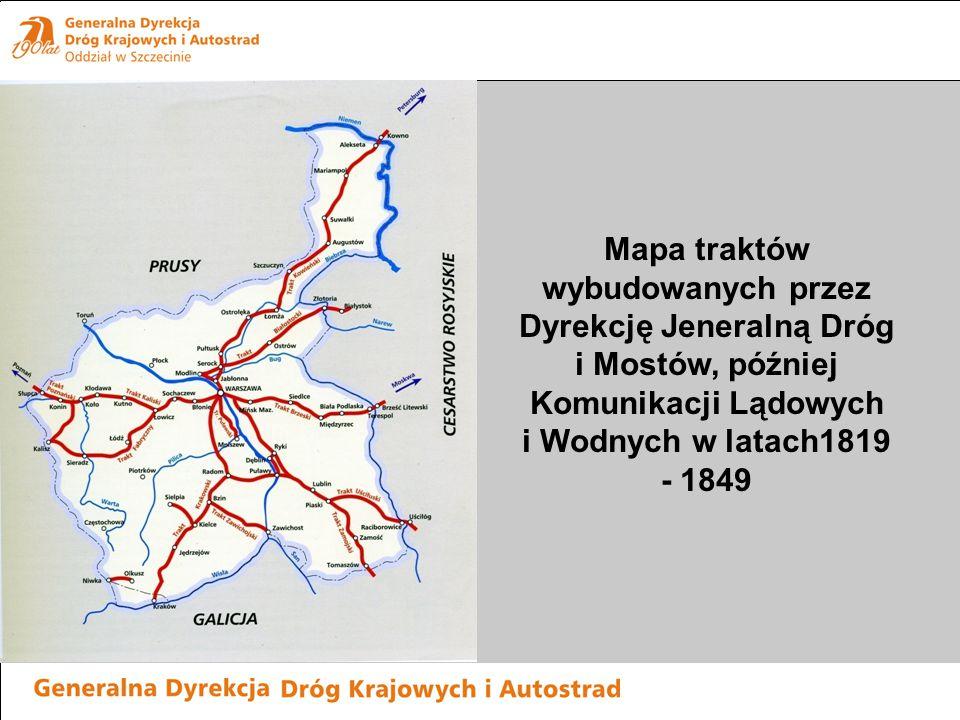 Mapa traktów wybudowanych przez Dyrekcję Jeneralną Dróg i Mostów, później Komunikacji Lądowych i Wodnych w latach1819 - 1849