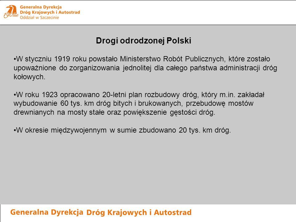 Drogi odrodzonej Polski W styczniu 1919 roku powstało Ministerstwo Robót Publicznych, które zostało upoważnione do zorganizowania jednolitej dla całeg
