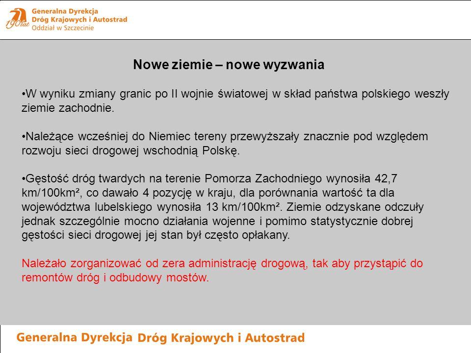 Nowe ziemie – nowe wyzwania W wyniku zmiany granic po II wojnie światowej w skład państwa polskiego weszły ziemie zachodnie. Należące wcześniej do Nie