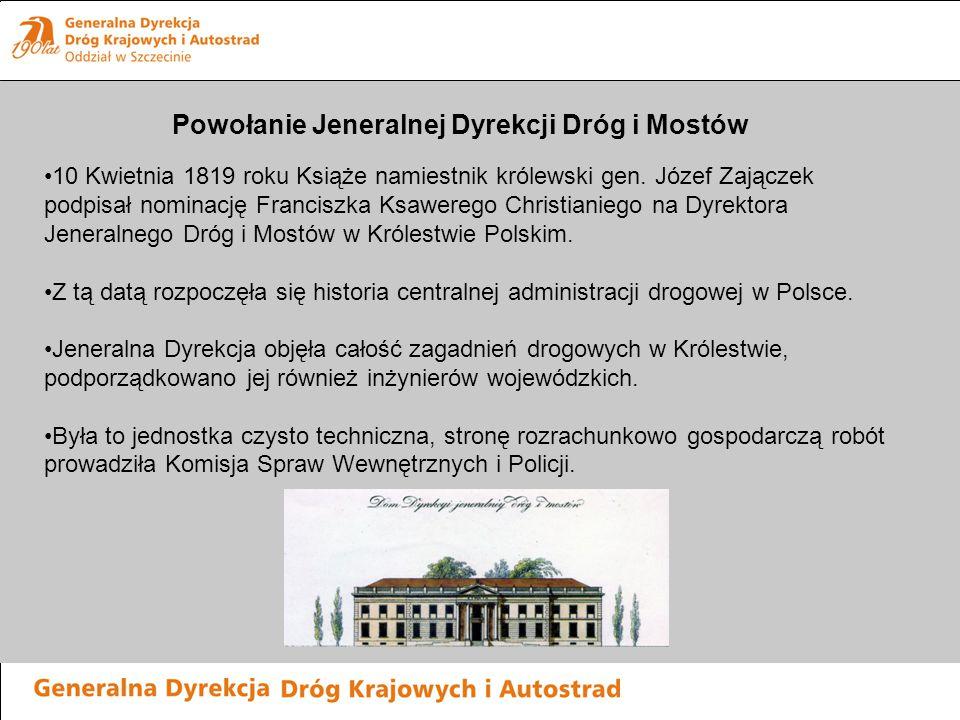 W 1823 roku Jeneralna Dyrekcja liczyła: 18 inżynierów 4 nadkonduktorów 14 konduktorów 6 elewów kompanię rzemieślniczą liczącą 30 pracowników W 1822 roku do Królestwa wrócili wysłani w 1817 roku na studia w Rosji i Francji Teodor Urbański i Jan Smolikowski.