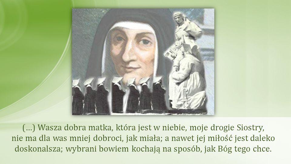 Miała podziwienia godne zaufanie do Opatrzności Bożej we wszystkim, (…) zalecając nam we wszystkich konferencjach, jakie dawała, byśmy się jej powierzyły.