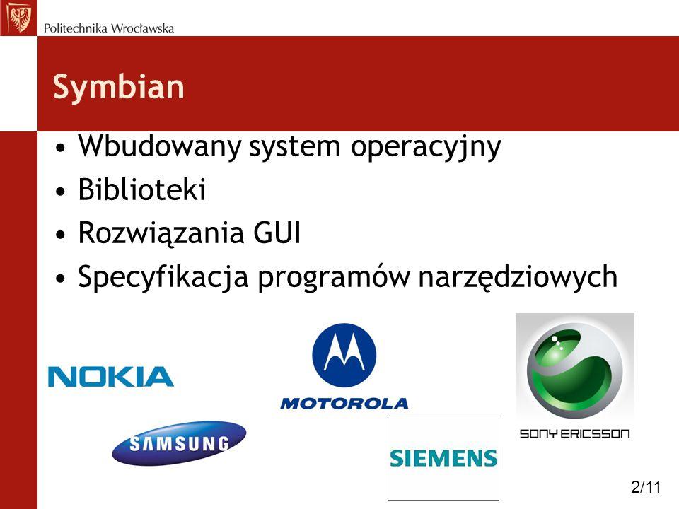 Symbian Wbudowany system operacyjny Biblioteki Rozwiązania GUI Specyfikacja programów narzędziowych 2/11