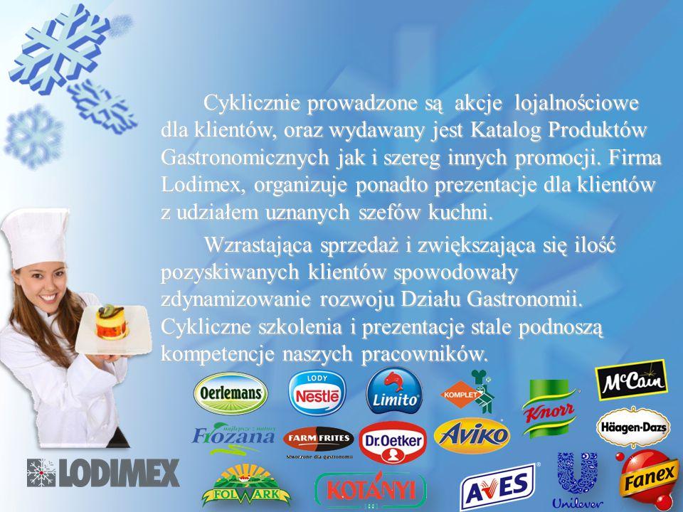 Cyklicznie prowadzone są akcje lojalnościowe dla klientów, oraz wydawany jest Katalog Produktów Gastronomicznych jak i szereg innych promocji. Firma L