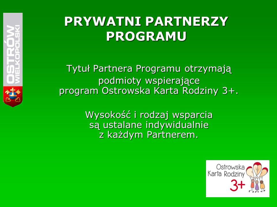 PRYWATNI PARTNERZY PROGRAMU Tytuł Partnera Programu otrzymają podmioty wspierające program Ostrowska Karta Rodziny 3+.