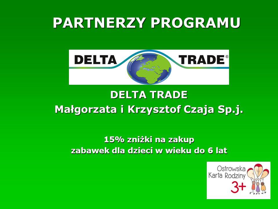 PARTNERZY PROGRAMU DELTA TRADE Małgorzata i Krzysztof Czaja Sp.j.