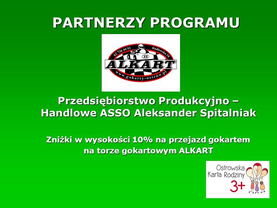 PARTNERZY PROGRAMU Przedsiębiorstwo Produkcyjno – Handlowe ASSO Aleksander Spitalniak Zniżki w wysokości 10% na przejazd gokartem na torze gokartowym ALKART