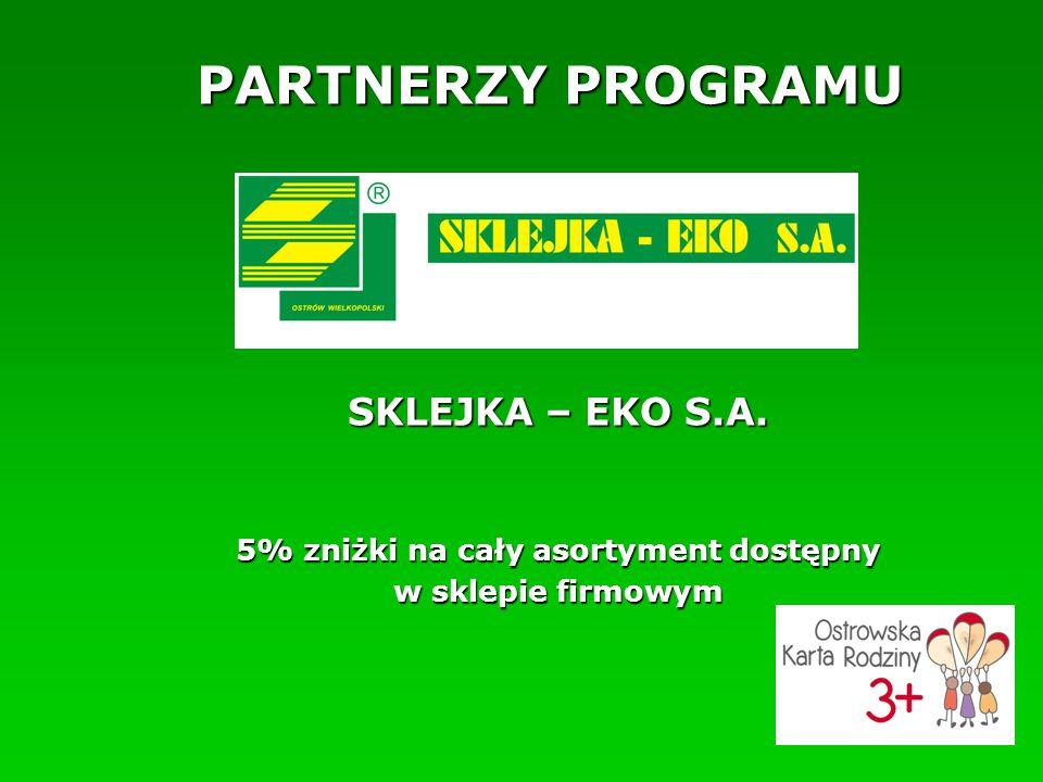 PARTNERZY PROGRAMU SKLEJKA – EKO S.A. 5% zniżki na cały asortyment dostępny w sklepie firmowym