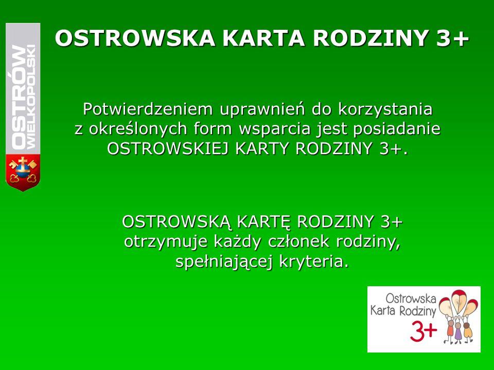 REALIZATOR PROGRAMU OSTROWSKA KARTA RODZINY 3+ Realizatorem programu będzie Miasto Ostrów Wielkopolski.