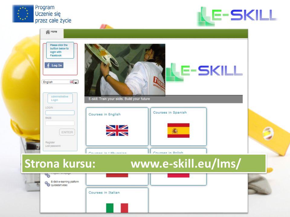 Strona kursu: www.e-skill.eu/lms/