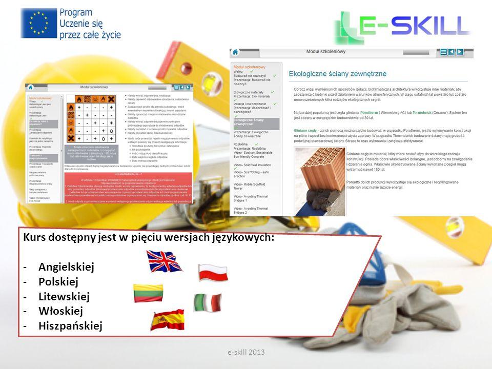 e-skill 2013 Wszystkie filmy instruktażowe zawarte w szkoleniu posiadają napisy w pięciu językach.