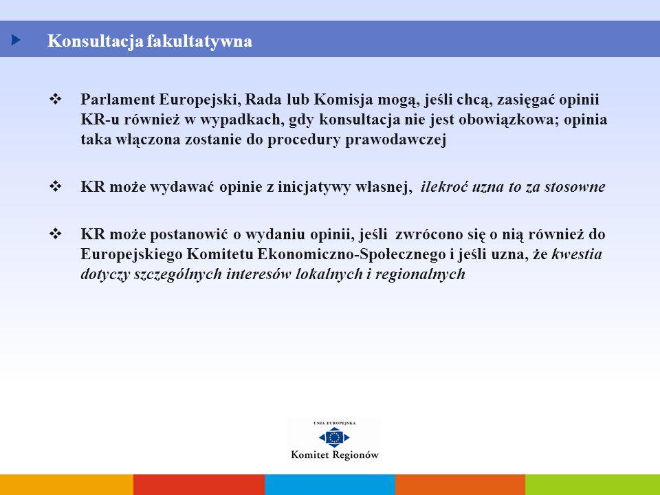  Parlament Europejski, Rada lub Komisja mogą, jeśli chcą, zasięgać opinii KR-u również w wypadkach, gdy konsultacja nie jest obowiązkowa; opinia taka