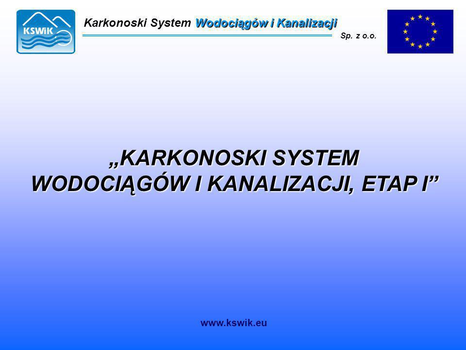 """Karkonoski System Wodociągów i Kanalizacji Sp. z o.o. """"KARKONOSKI SYSTEM WODOCIĄGÓW I KANALIZACJI, ETAP I"""" www.kswik.eu"""